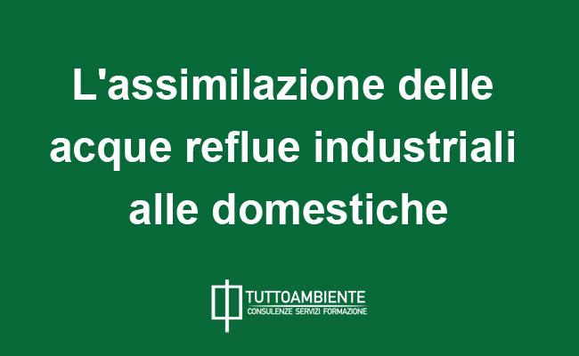 L'assimilazione delle acque reflue industriali alle domestiche