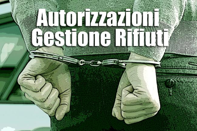 Autorizzazioni Gestione Rifiuti: rischi e sanzioni
