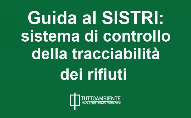 Guida al SISTRI: il Sistema di controllo della tracciabilità dei rifiuti