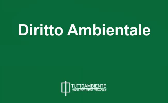 Diritto Ambientale: approfondimento di Stefano Maglia per TuttoAmbiente.it