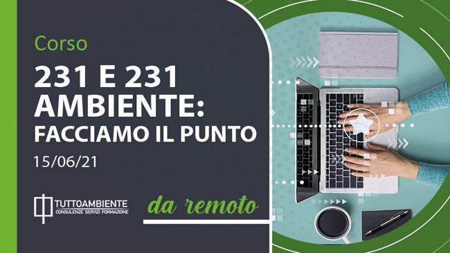 Corso 231 e 231 Ambiente: facciamo il punto del 15 giugno 2021
